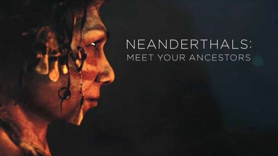 Знакомьтесь ваши предки неандертальцы 1 серия / Neanderthals Meet Your Ancestors (2018)