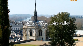 Замки Валье-де-ла-Луар 3 серия / The Ch?teaux of the Loire Valley