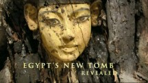 Новые захоронения Египта / Egypt's New Tomb Revealed (2006)