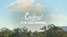 Зоопарк Ирвинов: 10 серия / Crikey! It's the Irwins (2019)